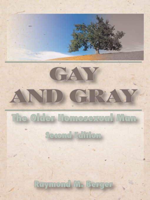 Gay and Gray The Older Homosexual Man,  Second Edition