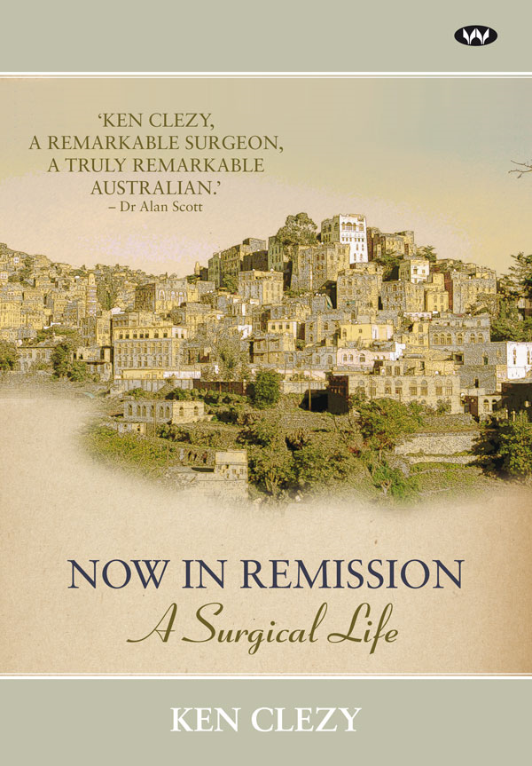 Now in Remission: A surgical life By: Ken Clezy