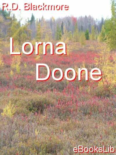 Lorna Doone By: Richard Doddridge Blackmore