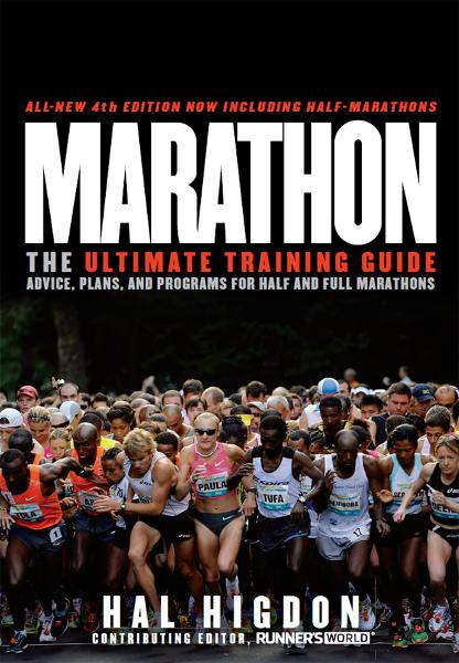 Marathon: The Ultimate Training Guide: Advice, Plans, and Programs for Half and Full Marathons By: Hal Higdon