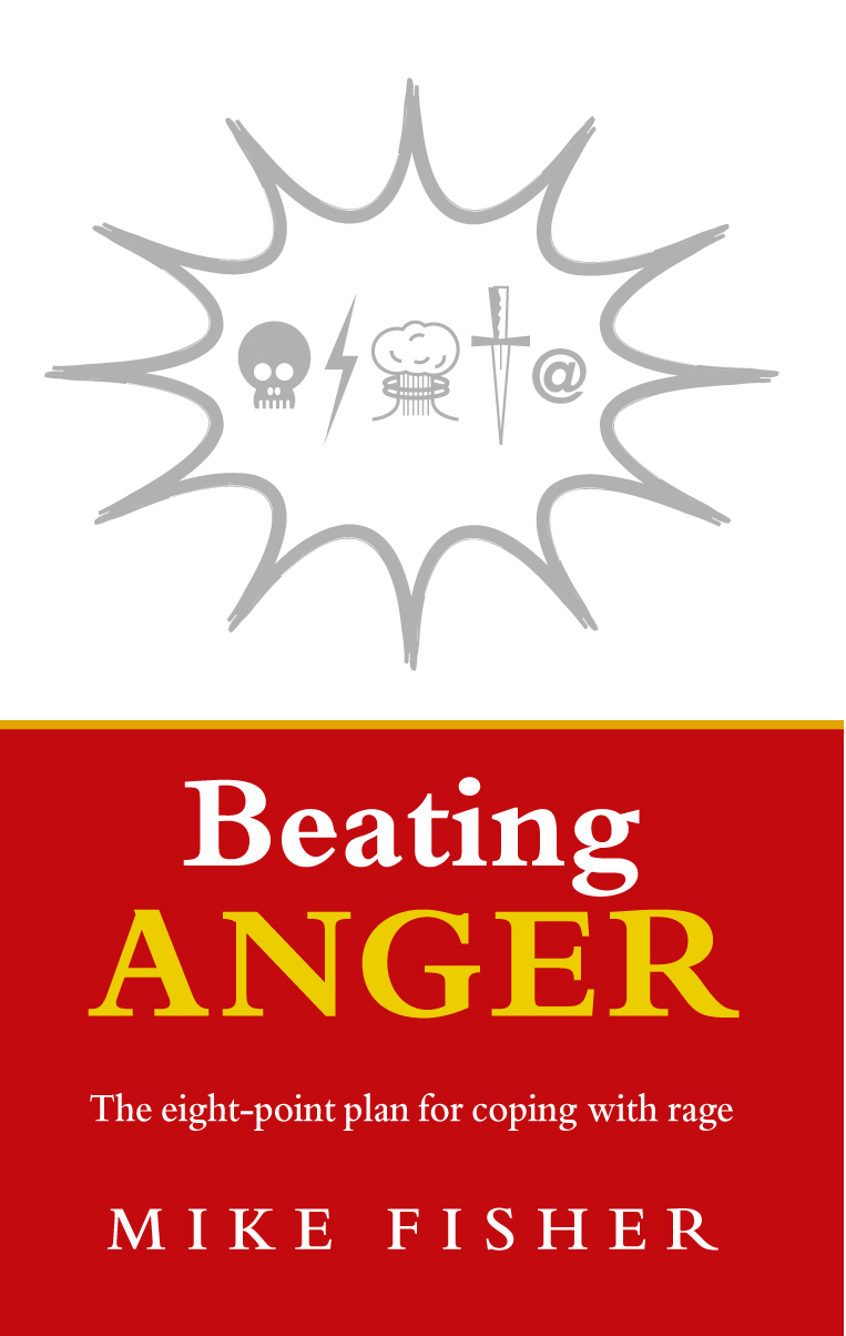 Beating Anger The eight-point plan for coping with rage