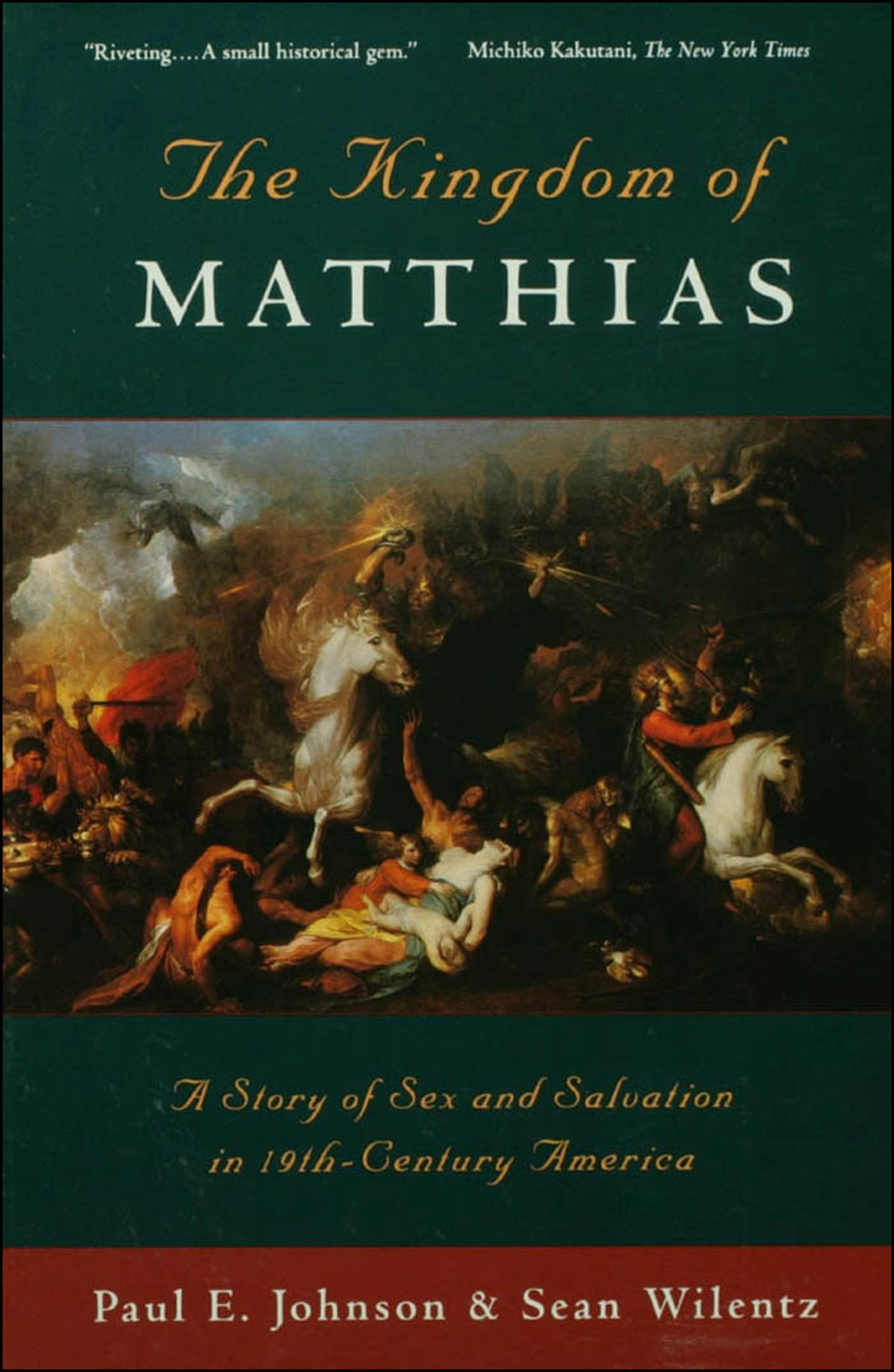 The Kingdom of Matthias:A Story of Sex and Salvation in 19th-Century America  By: Paul E. Johnson,Sean Wilentz