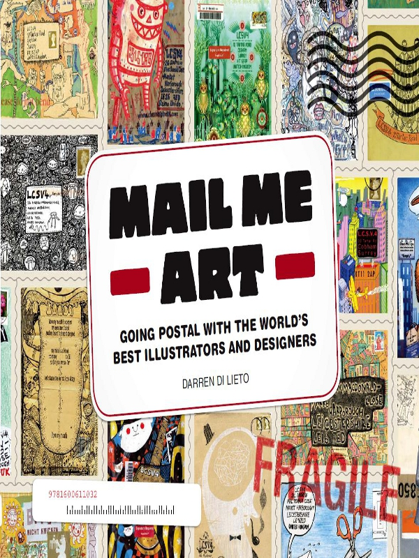 Mail Me Art Going Postal with the World's Best Illustrators and Designers