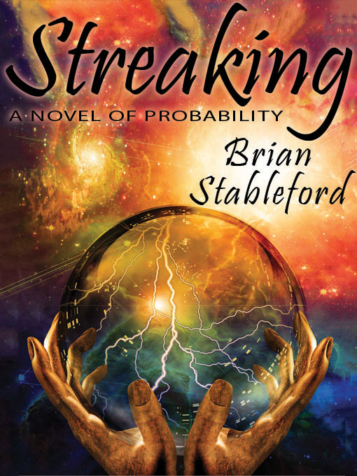 Streaking: A Novel of Probability By: Brian Stableford