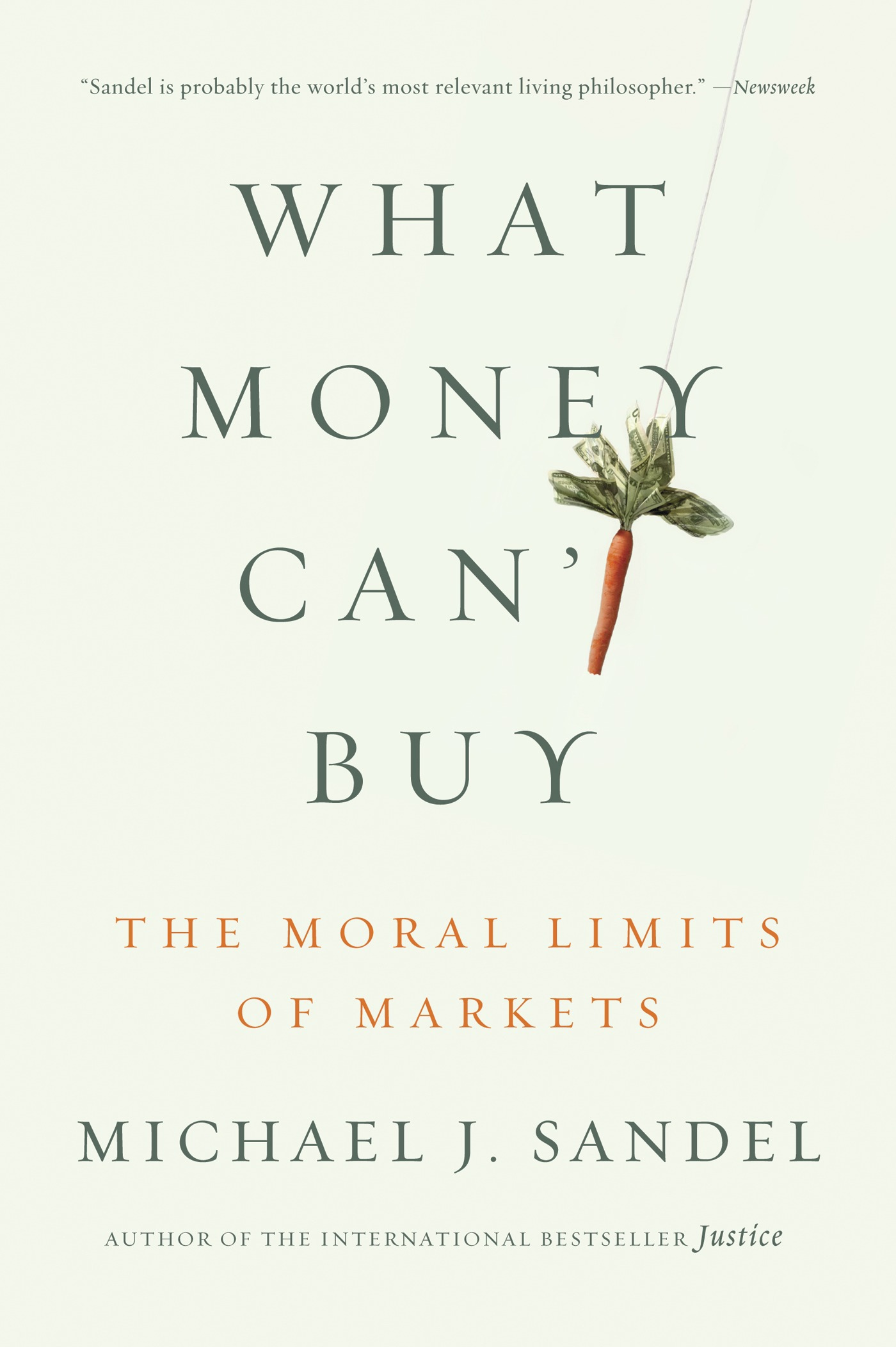 What Money Can't Buy By: Michael J. Sandel