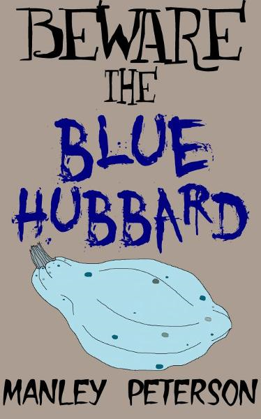 Beware the Blue Hubbard
