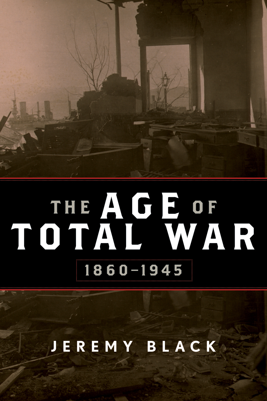 The Age of Total War, 1860–1945