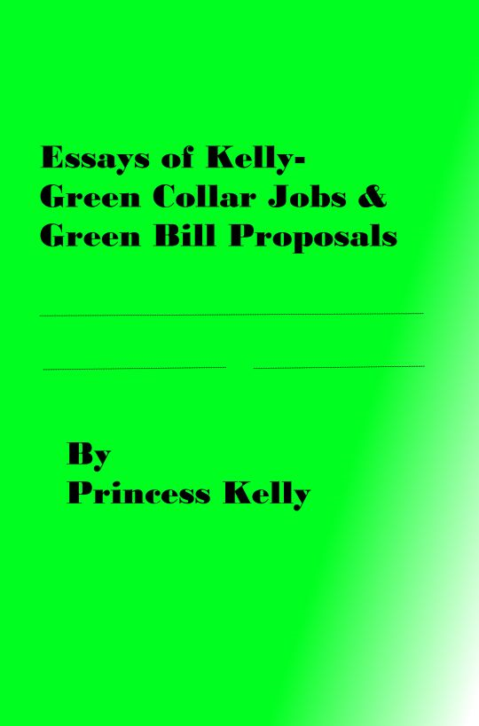 Essays of Kelly-Green Collar Jobs & Green Bill Proposals