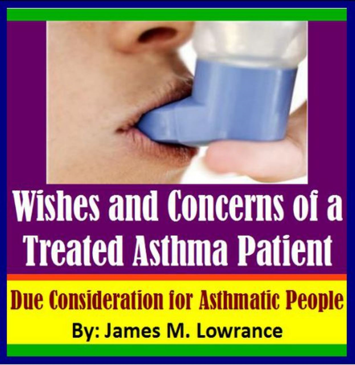 Wishes and Concerns of a Treated Asthma Patient