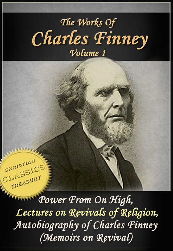 The Works of Charles Finney, Vol 1: Power From on High, Lectures on Revivals of Religion, Autobiography of Charles Finney By: Charles Finney