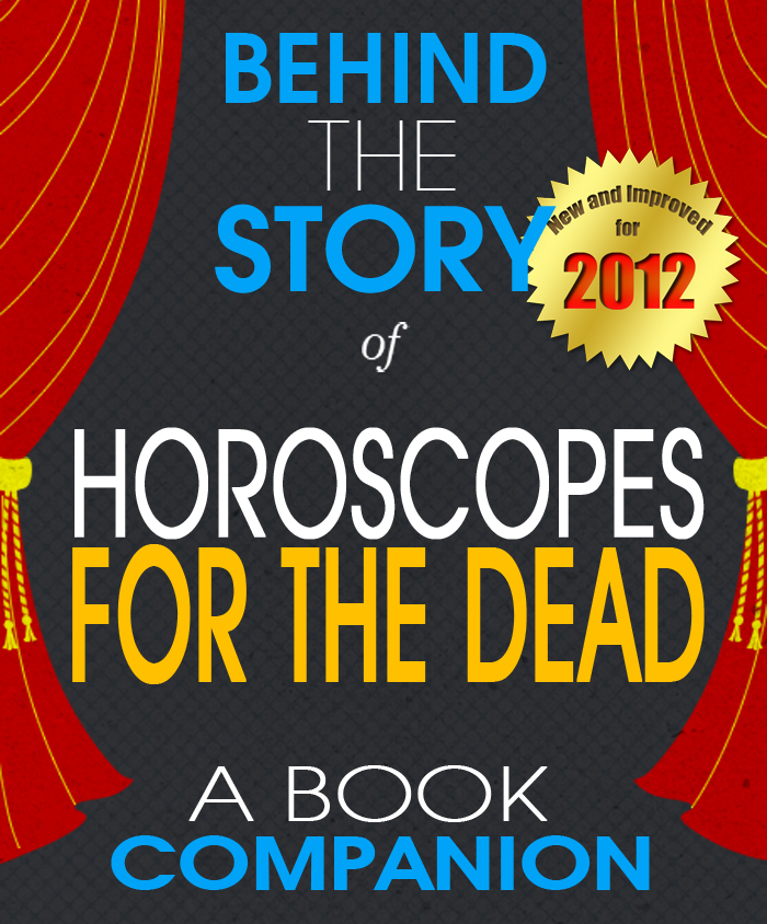 Horoscopes for the Dead: Behind the Story