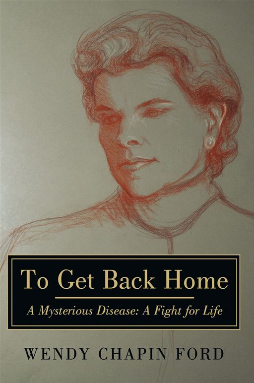To Get Back Home By: Wendy Chapin Ford