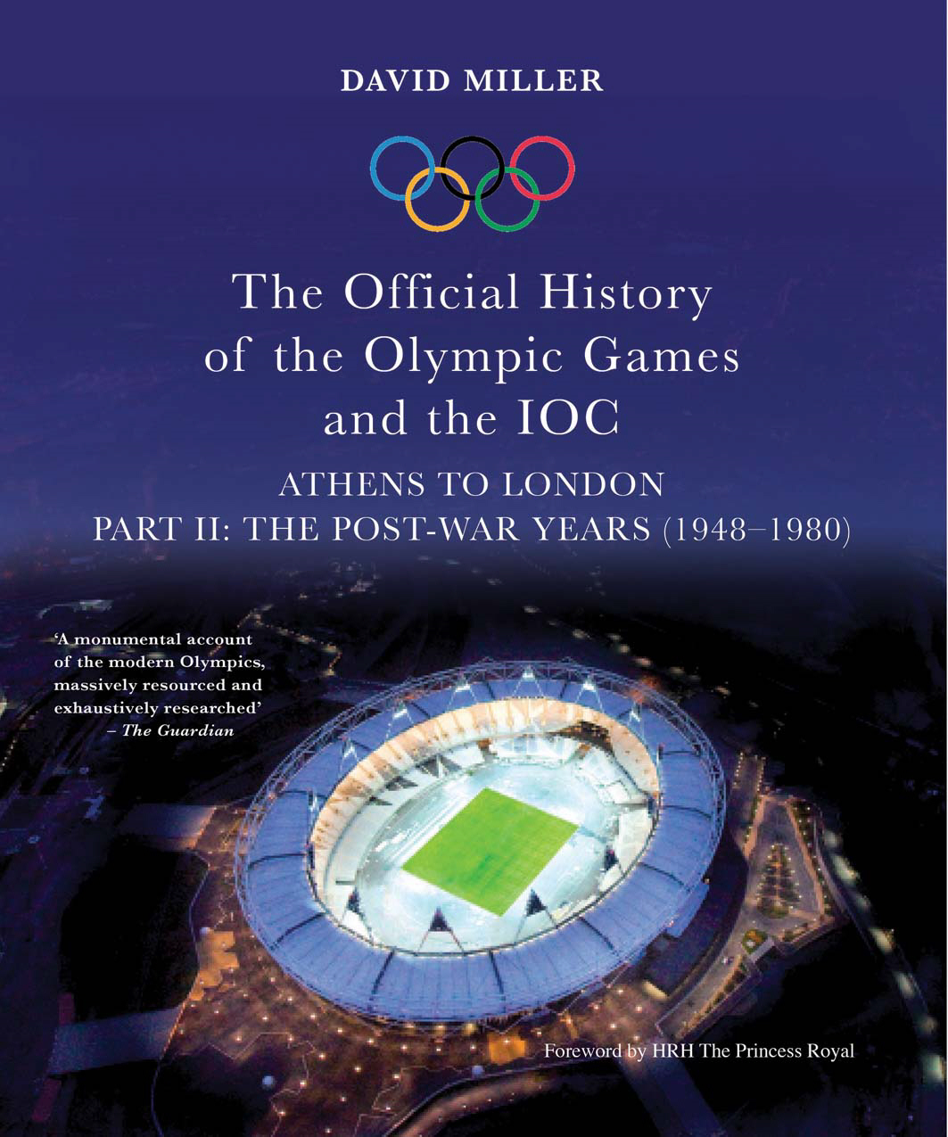 The Official History of the Olympic Games and the IOC - Part II: The Post-War Years (1948?1980)