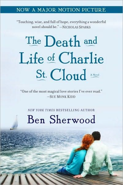The Death and Life of Charlie St. Cloud By: Ben Sherwood