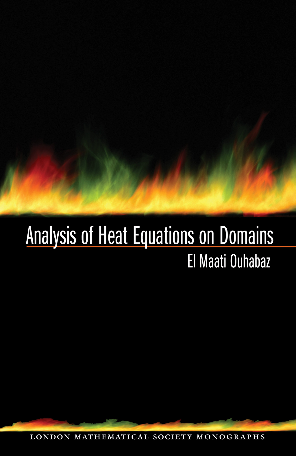 Analysis of Heat Equations on Domains. (LMS-31) By: El-Maati Ouhabaz