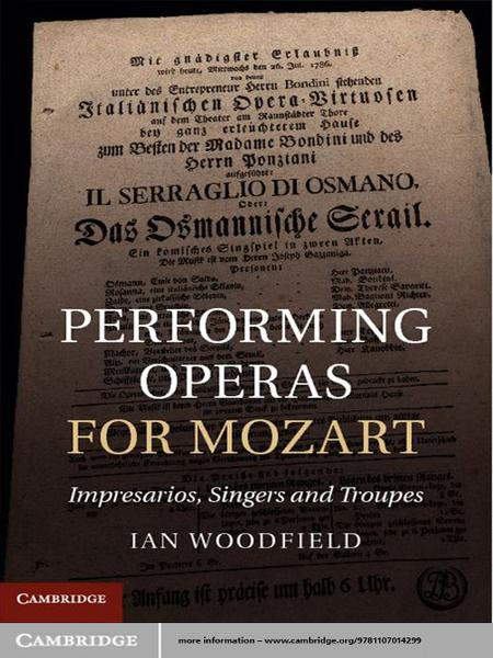 Performing Operas for Mozart Impresarios,  Singers and Troupes