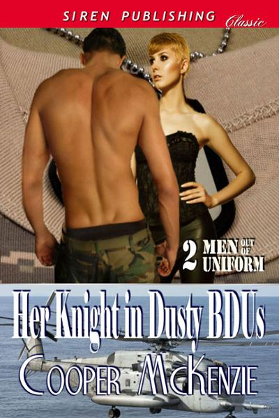 Her Knight in Dusty BDUs By: Cooper McKenzie