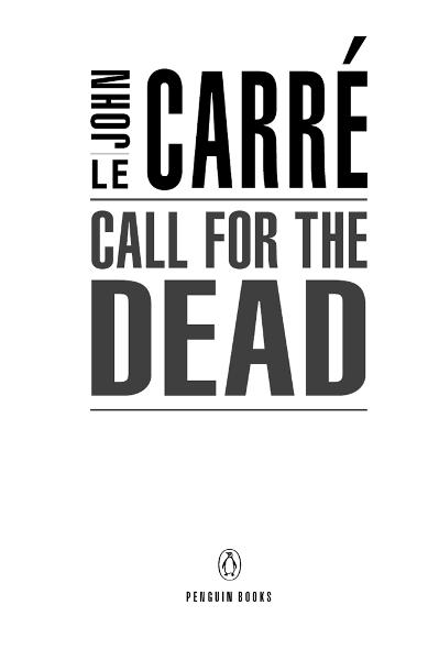 Call for the Dead By: John le Carre
