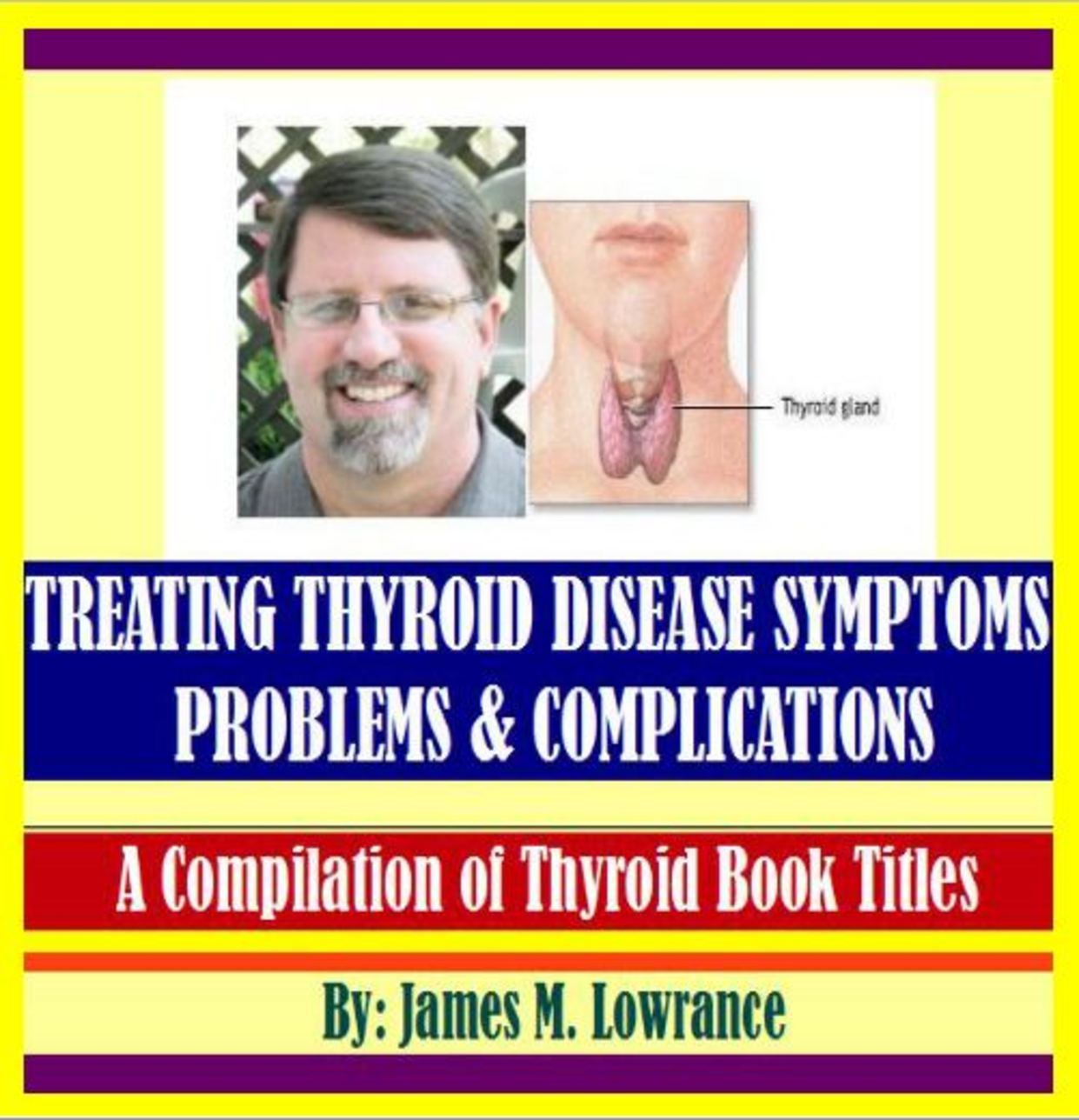 Treating Thyroid Disease Symptoms, Problems and Complications