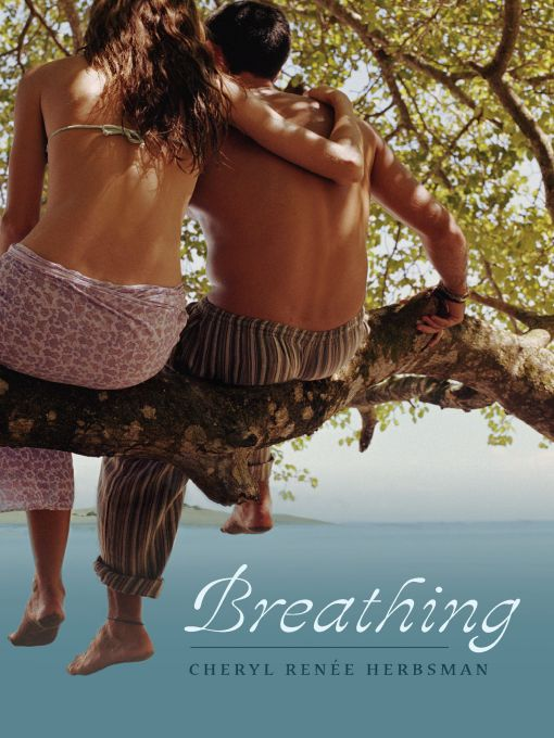 Breathing By: Cheryl Renee Herbsman