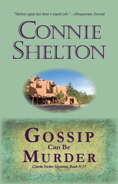 Gossip Can Be Murder: Charlie Parker Mystery #11 By: Connie Shelton