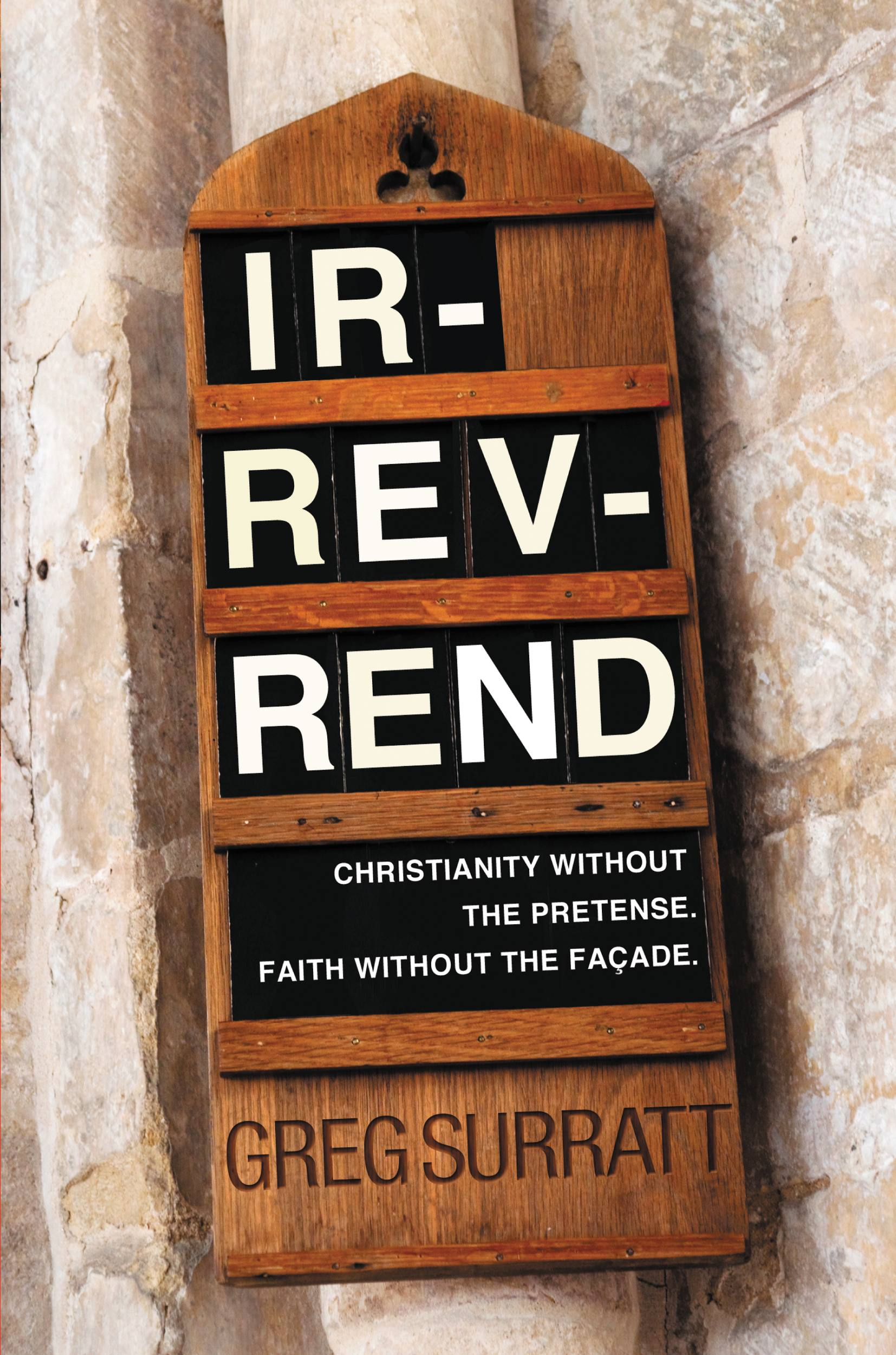 Ir-rev-rend By: Greg Surratt