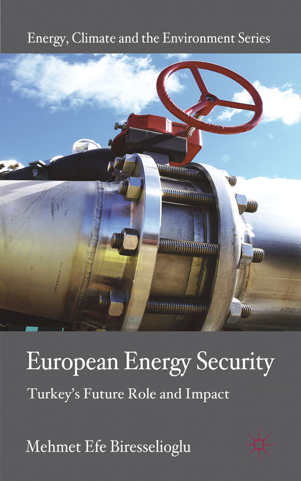 European Energy Security Turkey's Future Role and Impact