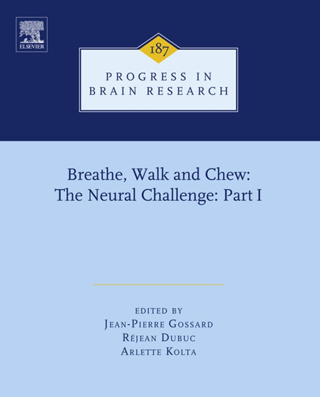 Breathe,  Walk and Chew The Neural Challenge: Part I