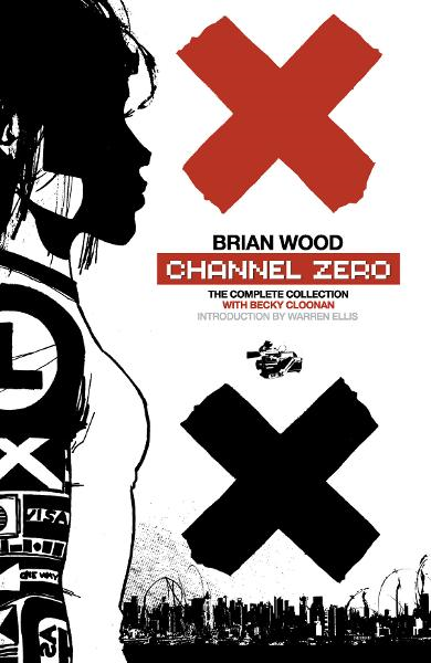Channel Zero: The Complete Collection By: Becky Cloonan (Artist),Brian Wood