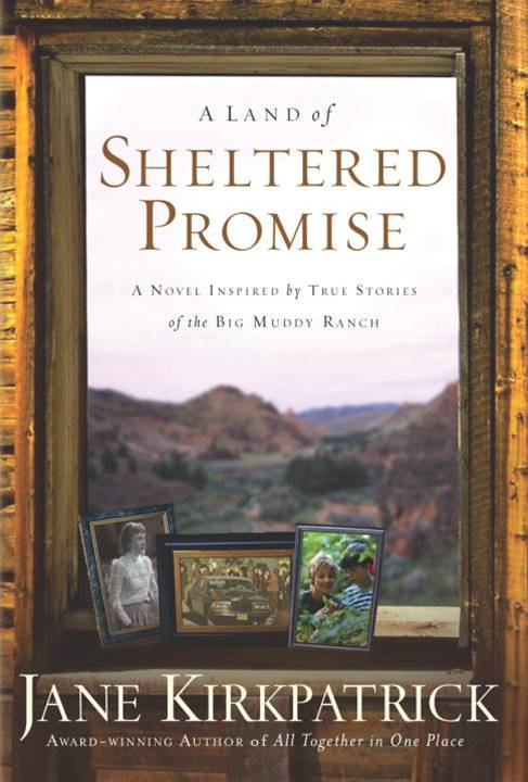 A Land of Sheltered Promise By: Jane Kirkpatrick