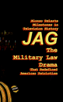 Milestones In Television History: Jag, The Military Law Drama That Redefined American Patriotism