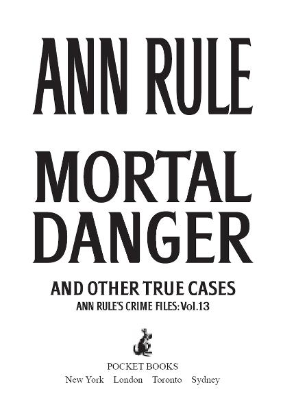 Mortal Danger By: Ann Rule