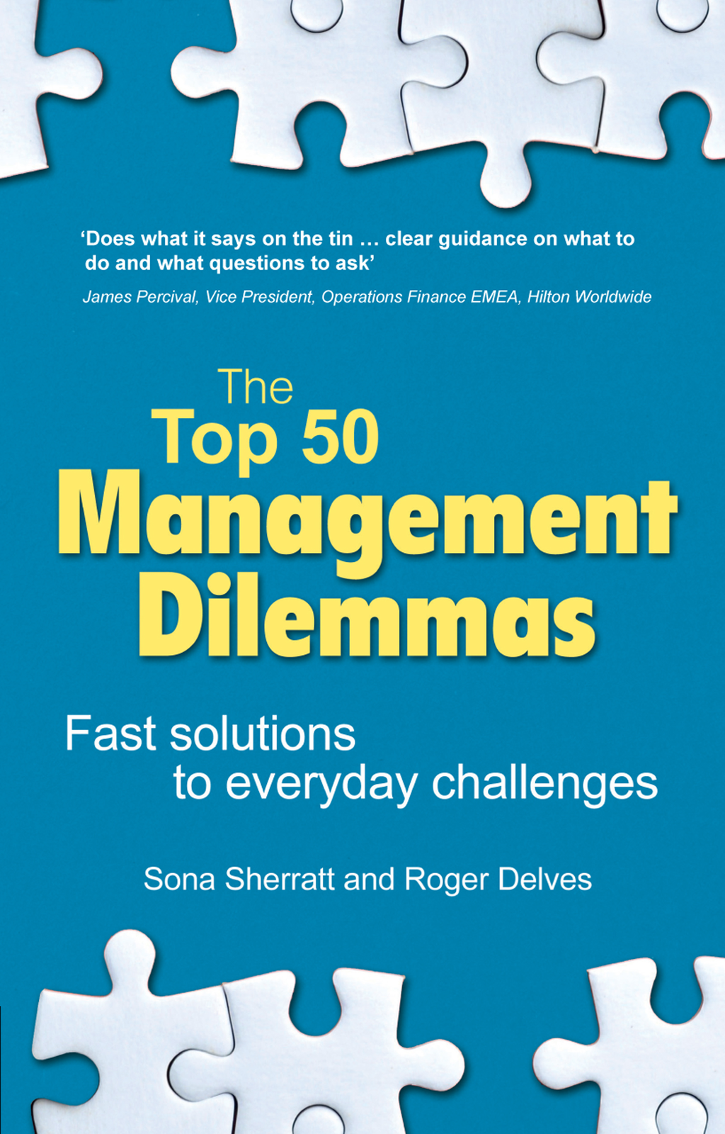 The Top 50 Management Dilemmas Fast solutions to everyday challenges