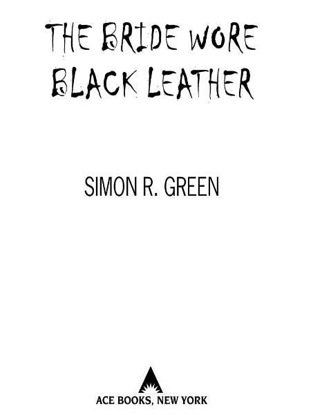 The Bride Wore Black Leather By: Simon R. Green
