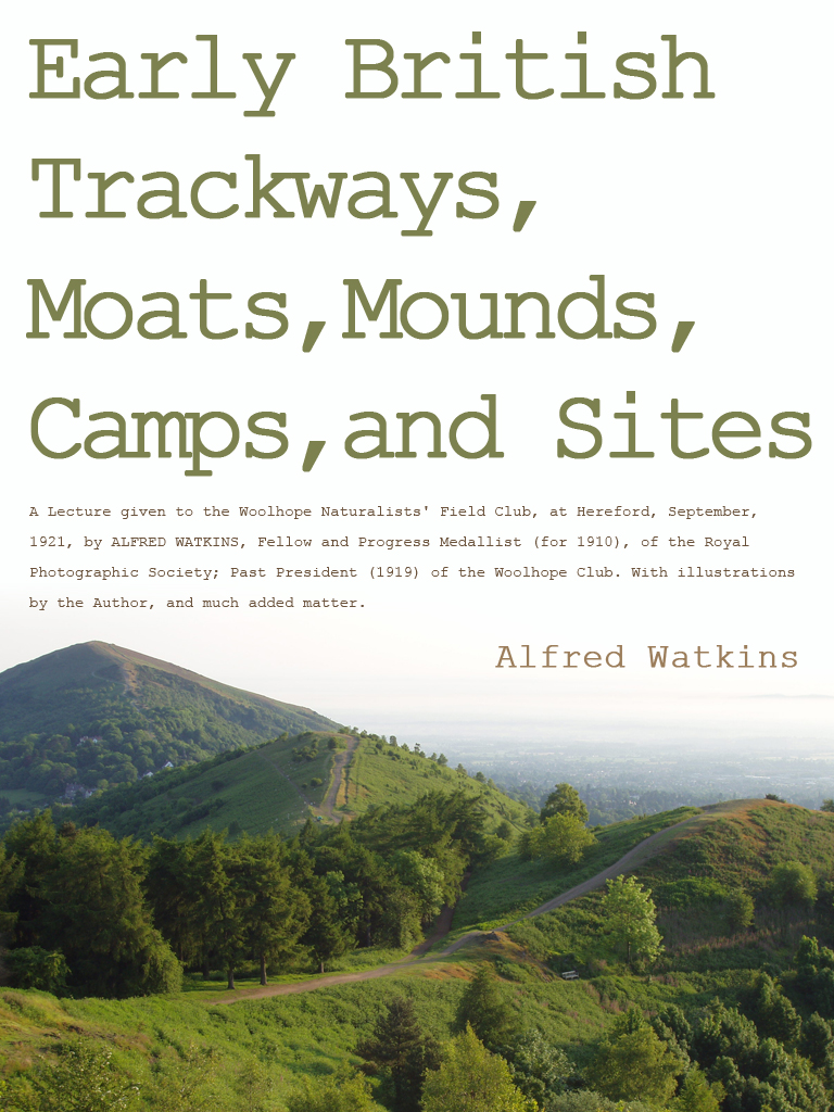 Early British Trackways Moats Mounds Camps And Sites