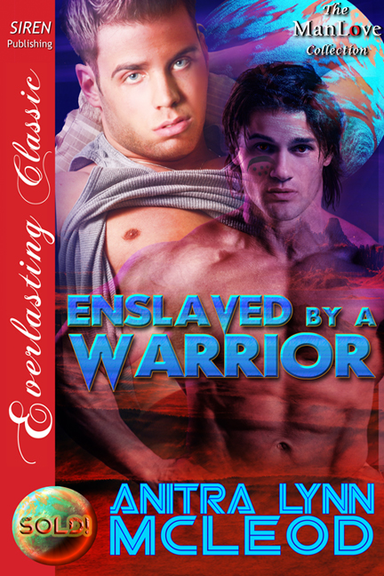 Enslaved by a Warrior By: Anitra Lynn McLeod