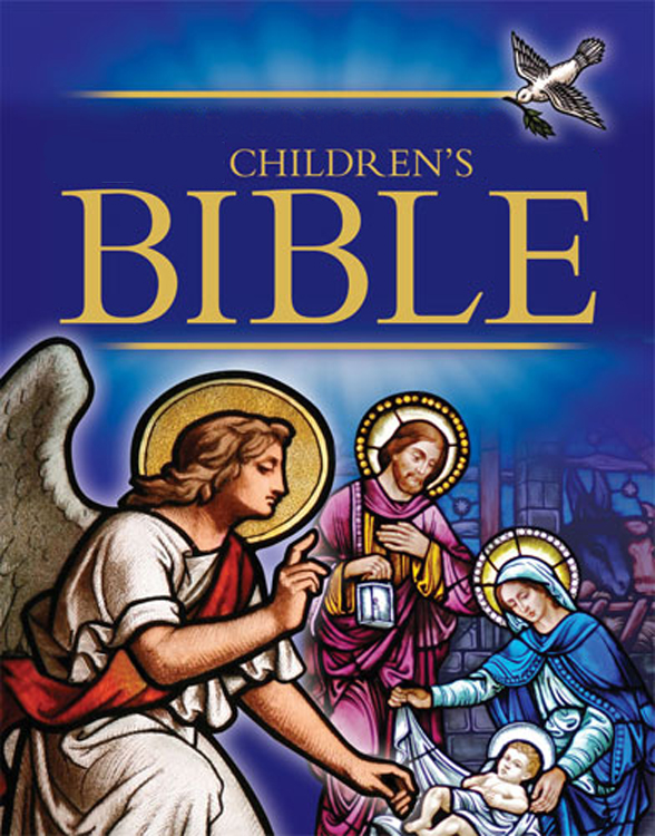 The Children's Bible (Selections from the Old and New Testaments for Children) By: Charles Foster,Henry A Sherman