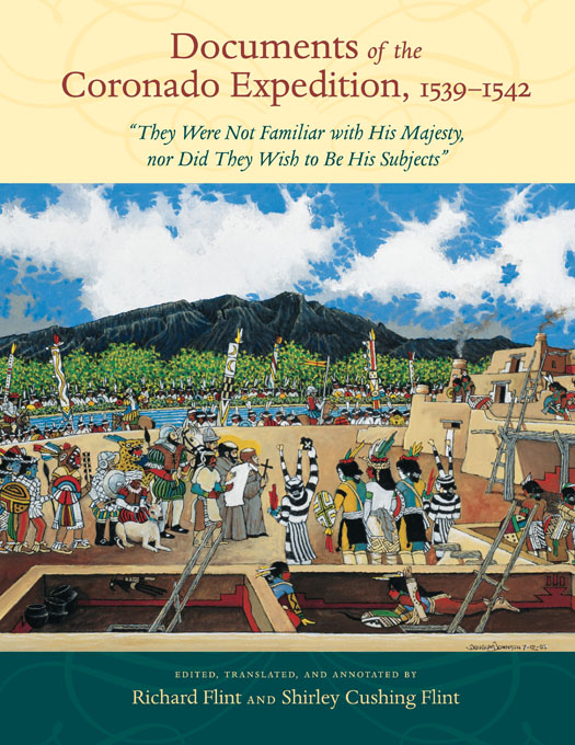 "Documents of the Coronado Expedition, 1539-1542: ""They Were Not Familiar with His Majesty, nor Did They Wish to Be His Subjects"""