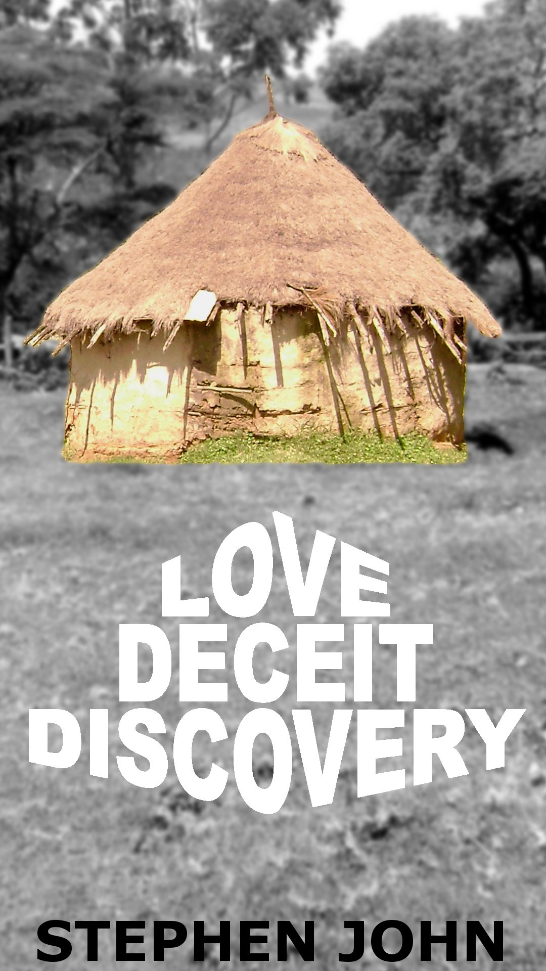 Love Deceit Discovery By: Stephen John