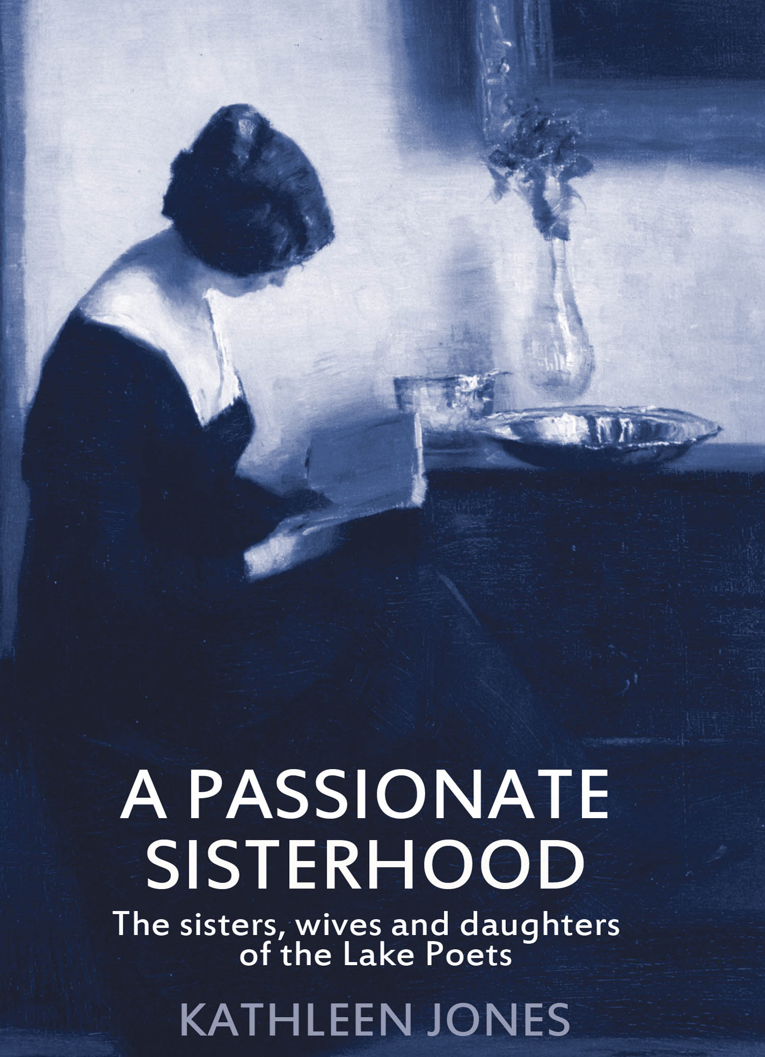 A Passionate Sisterhood: The Sisters, Wives and Daughters of the Lake Poets