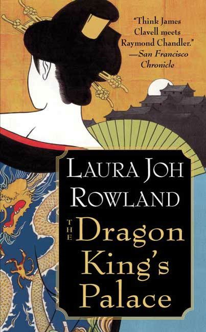 The Dragon King's Palace By: Laura Joh Rowland