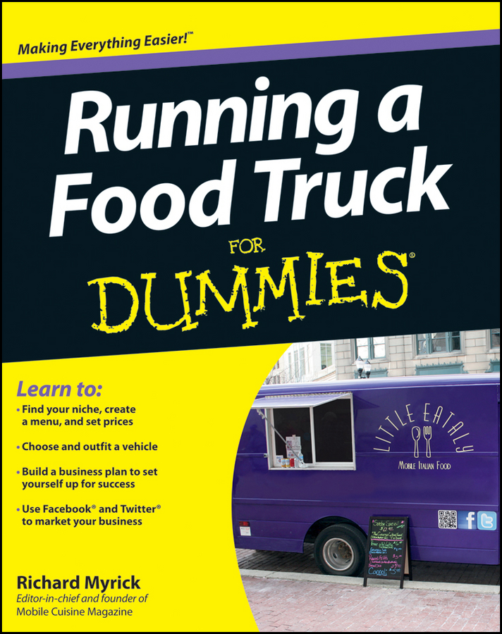 Running a Food Truck For Dummies By: Myrick