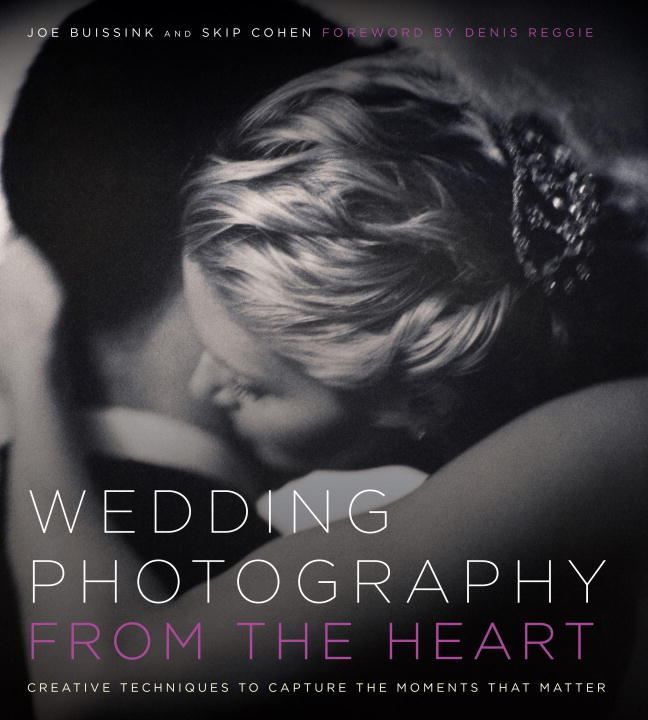 Wedding Photography from the Heart By: Joe Buissink,Skip Cohen