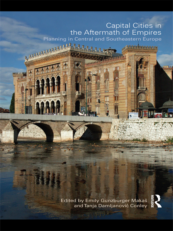 Capital Cities in the Aftermath of Empires Planning in Central and Southeastern Europe