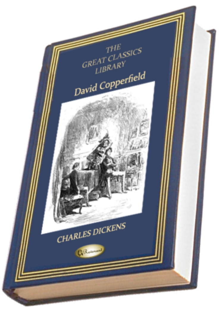 David Copperfield By: Charles Dickens