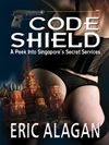 Code Shield: A Peek Into Singapore's Secret Services: