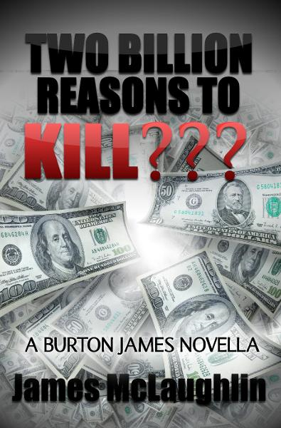 Two Billion Reasons to Kill??? By: James McLaughlin