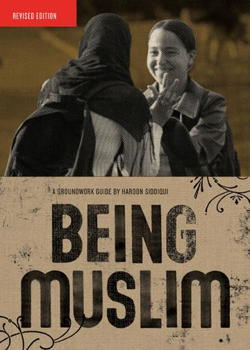 Being Muslim: A Groundwork Guide