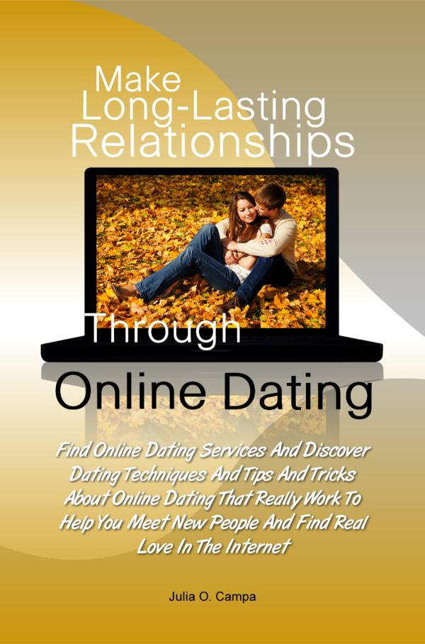 Make Long-Lasting Relationships Through Online Dating