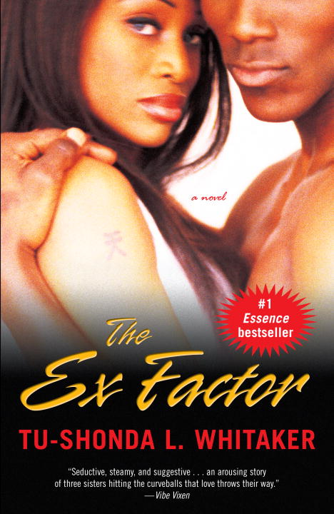 The Ex Factor By: Tu-Shonda Whitaker